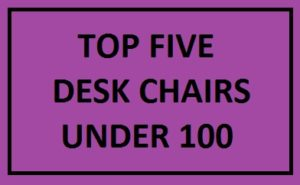 Best Desk Chairs Under 100